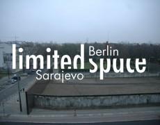 Limited Space: Sarajevo / Berlin