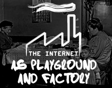 The Internet as Playground and Factory
