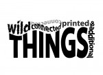 wild, connected, printed & additional THINGS – PM