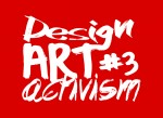 Design Art Activism #3 – PM
