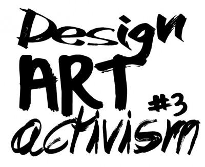 Design Art Activism #3
