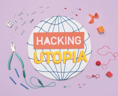 HACKING UTOPIA