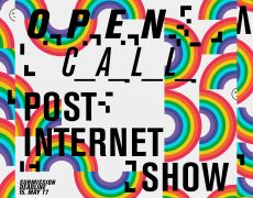 OPEN CALL: POST-INTERNET SHOW